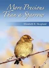 More Precious Than a Sparrow