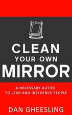Clean Your Own Mirror