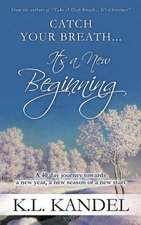 Catch Your Breath... It's a New Beginning