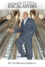 Use Your Haters as Escalators