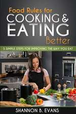 Food Rules for Cooking and Eating Better