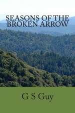 Seasons of the Broken Arrow