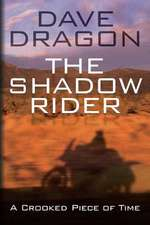 The Shadow Rider - A Crooked Piece of Time
