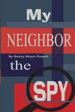 My Neighbor, the Spy
