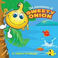 The Adventures of Sweety Onion