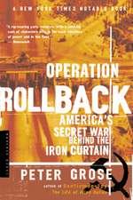 Operation Rollback: America's Secret War Behind the Iron Curtain