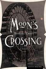Moon's Crossing: A Novel