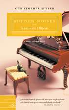 Sudden Noises from Inanimate Objects: A Novel in Liner Notes
