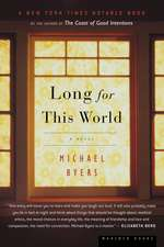Long for This World: A Novel