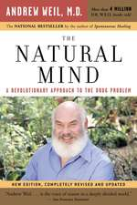 The Natural Mind: A Revolutionary Approach to the Drug Problem