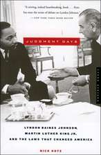 Judgment Days: Lyndon Baines Johnson, Martin Luther King Jr., and the Laws That Changed America