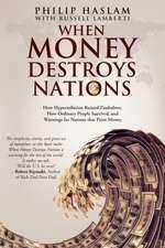 When Money Destroys Nations