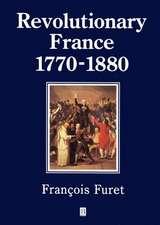 Revolutionary France 1770–1880