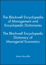 The Blackwell Encyclopedia of Management and Encyclopedic Dictionaries: The Blackwell Encyclopedic Dictionary of Managerial Economics