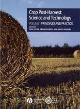 Crop Post–Harvest: Science and Technology, Volume 1: Principles and Practice