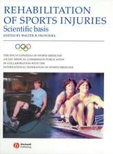 The Encyclopaedia of Sports Medicine: An IOC Medical Commission Publication: Scientific Basis Rehabilitation of Sports Injuries