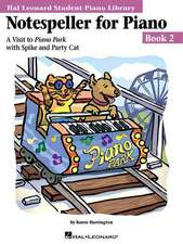 Notespeller for Piano, Book 2: A Visit to Piano Park with Spike and Party Cat