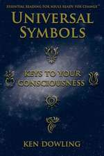 Universal Symbols - Keys to Your Consciousness
