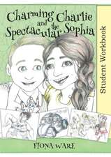 Charming Charlie and the Spectacular Sophia Student Workbook