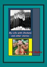 My Life With Chickens & other stories: I Pity the Poor Immigrant