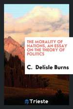 The Morality of Nations, an Essay on the Theory of Politics