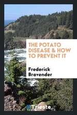 The Potato Disease & How to Prevent It