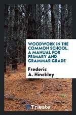 Woodwork in the Common School