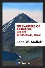 The Painters of Barbizon: Millet, Rousseau, Diaz
