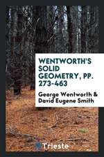 Wentworth's Solid Geometry, Pp. 273-463