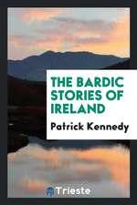 The Bardic Stories of Ireland