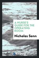 A Nurse's Guide for the Operating Room