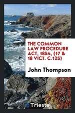 The Common Law Procedure Act, 1854, (17 & 18 Vict. c.125)