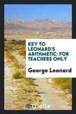 Key to Leonard's Arithmetic: For Teachers Only