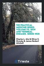 The Practical Medicine Series: Volume VII. Skin and Venereal Diseases. Series 1920