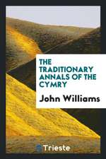 The Traditionary Annals of the Cymry