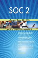 SOC 2 A Complete Guide - 2019 Edition