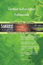 Certified Authorization Professional A Complete Guide - 2019 Edition