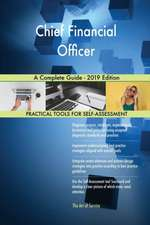 Chief Financial Officer A Complete Guide - 2019 Edition