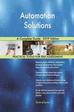 Automation Solutions A Complete Guide - 2019 Edition
