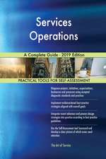 Services Operations A Complete Guide - 2019 Edition