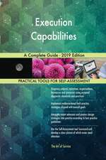 Execution Capabilities A Complete Guide - 2019 Edition