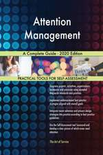 Attention Management A Complete Guide - 2020 Edition