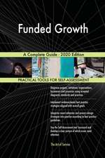 Funded Growth A Complete Guide - 2020 Edition