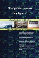 Management Business Intelligence A Complete Guide - 2020 Edition