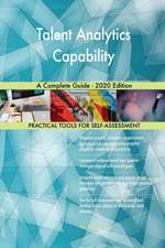 Talent Analytics Capability A Complete Guide - 2020 Edition