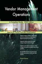 Vendor Management Operations A Complete Guide - 2020 Edition