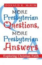 More Presbyterian Questions, More Presbyterian Answers