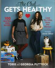 The Chef Gets Healthy: 100 Gluten-Free Recipes