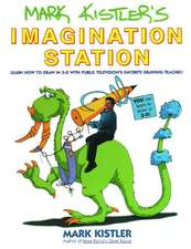 Mark Kistler's Imagination Station:  Learn How to Draw in 3-D with Public Television's Favorite Drawing Teacher