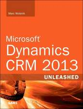 Microsoft Dynamics CRM 2013 Unleashed:  Beginning Programming in 24 Hours